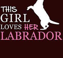 this girl loves her labrador by teeshirtz