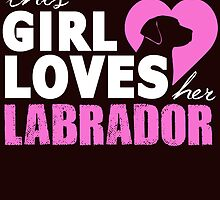 this girl loves her labrador_2 by teeshirtz