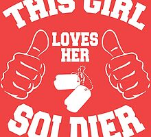 THIS GIRL LOVES HER SOLDIER by teeshirtz