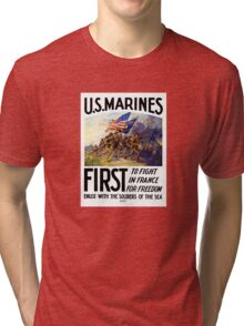 US Marines -- First To Fight In France For Freedom Tri-blend T-Shirt