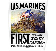 US Marines -- First To Fight In France For Freedom Poster