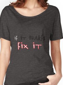 If It Brakes Fix It Hoody Women's Relaxed Fit T-Shirt