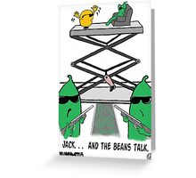 Jack. . .  And The Beans Talk. Greeting Card