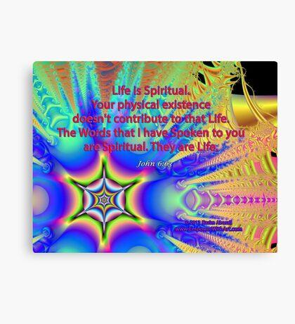 Life Is Spiritual Canvas Print