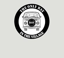 The Only Bay In The Village Unisex T-Shirt