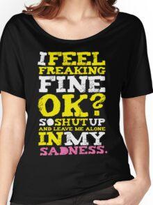 I feel Freaking Fine Women's Relaxed Fit T-Shirt