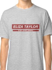 'Eliza Taylor is my spirit animal'  Classic T-Shirt