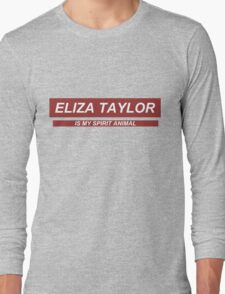 'Eliza Taylor is my spirit animal'  Long Sleeve T-Shirt