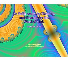 Faith Comes By Hearing Photographic Print