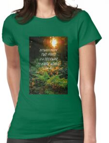 Between every two pines Womens Fitted T-Shirt