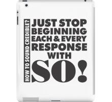 So! just stop iPad Case/Skin