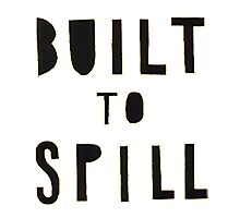 Built To Spill by faith-in-ink