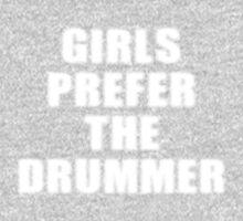 Girls Prefer The Drummer - Rock Music Shirt One Piece - Long Sleeve