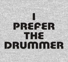 Rock Shirt - I Prefer The Drummer - White Top One Piece - Short Sleeve