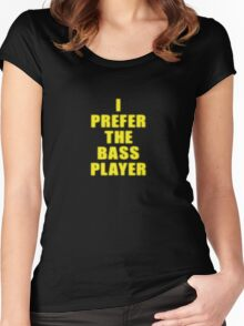 Band - I Prefer The Bass Player Is The Best - Shirt Women's Fitted Scoop T-Shirt