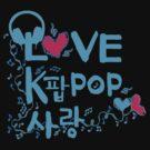 LOVE kpop SARNAG by cheeckymonkey