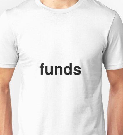 funds Unisex T-Shirt
