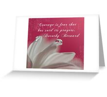 """""""Courage"""" Greeting Card"""