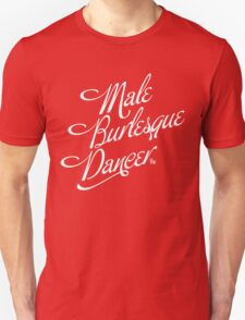 Male Burlesque Dancer T-Shirt