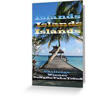 ISLANDS - Challenge Winner Banner Greeting Card