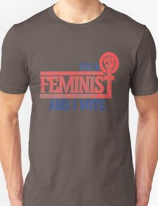 I'm a feminist and I vote Unisex T-Shirt