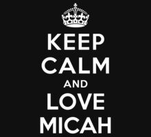 Keep Calm and Love Micah Kids Clothes
