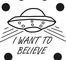 I want to believe by GeekDesigns