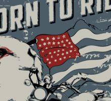 born to ride Sticker