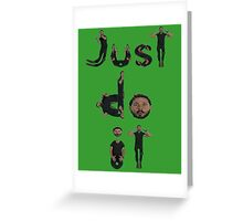 Just Do IT! Greeting Card