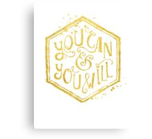 You can & you will Canvas Print