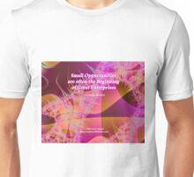 Small Opportunities Unisex T-Shirt