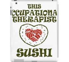 this occupational therapist love sushi iPad Case/Skin