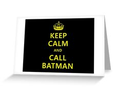 Keep calm and call BATMAN Greeting Card