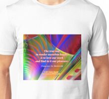 The True Way To Render Ourselves Happy Unisex T-Shirt
