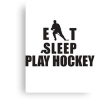 Eat Sleep Play Hockey Canvas Print
