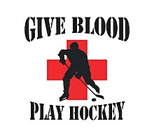 Give Blood Play Hockey Photographic Print