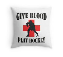 Give Blood Play Hockey Throw Pillow