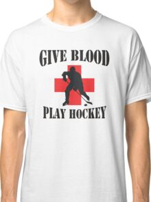 Give Blood Play Hockey Classic T-Shirt