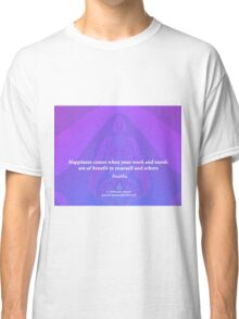 Work and Words are of Benefit Classic T-Shirt