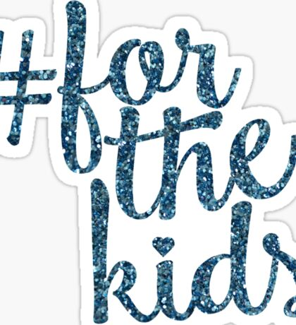 # For the Kids Sticker