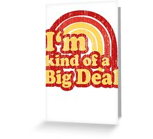 I'm Kind Of A Big Deal Greeting Card