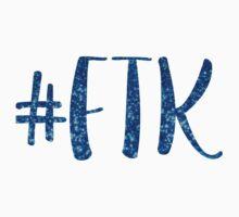 #FTK by katiefarello