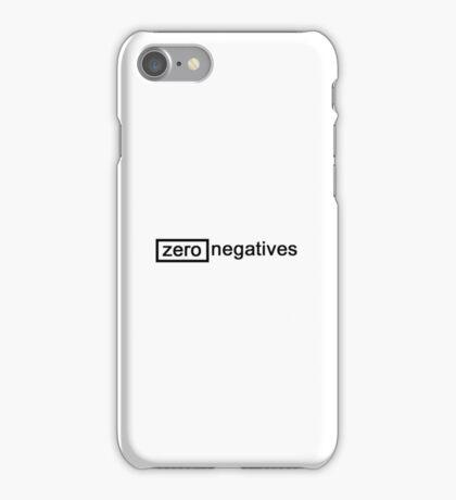 zero negatives iPhone Case/Skin