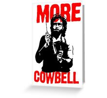 More Cowbell T-Shirt Greeting Card