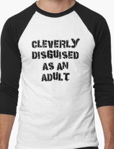 "Funny ""Cleverly Disguised As An Adult"" Men's Baseball ¾ T-Shirt"