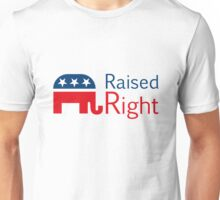 Republican - Raised Right Unisex T-Shirt