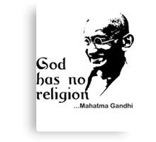 "Gandhi ""God Has No Religion"" T-Shirt Canvas Print"