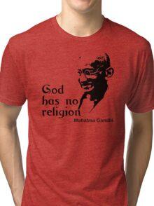 "Gandhi ""God Has No Religion"" T-Shirt Tri-blend T-Shirt"