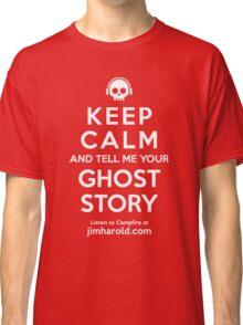 Keep Calm - Ghost Story Ts Classic T-Shirt