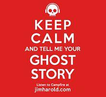 Keep Calm - Ghost Story Ts Unisex T-Shirt